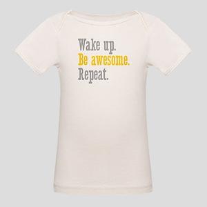 Wake Up Be Awesome Organic Baby T-Shirt