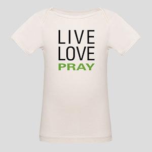 Live Love Pray Organic Baby T-Shirt