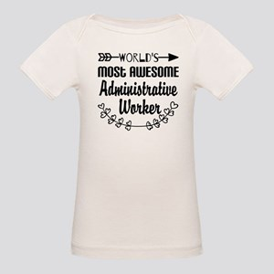 World's Most Awesome Administ Organic Baby T-Shirt
