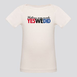 History Made Yes We Did Organic Baby T-Shirt