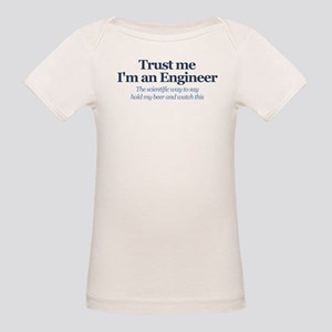 Trust Me I'm An Engineer Organic Baby T-Shirt