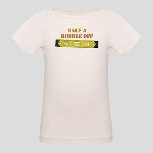 Half A Bubble Off Organic Baby T-Shirt