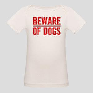 Beware of Dogs(White) Organic Baby T-Shirt
