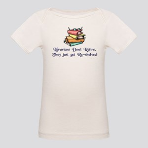 """Librarians Don't Retire"" Organic Baby T-Shirt"
