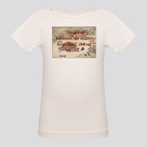No Act Of Kindness - Aesop Organic Baby T-Shirt