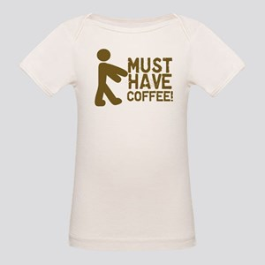 Must Have COFFEE! Zombie Organic Baby T-Shirt