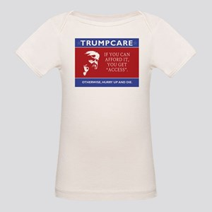 TrumpCare. If you can afford, you get acce T-Shirt