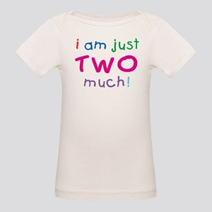 I'm Two Much 2nd Birthday Organic Baby T-Shirt
