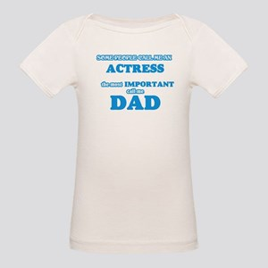 Some call me an Actress, the most importan T-Shirt
