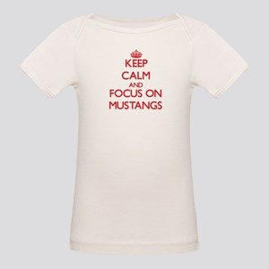 Keep Calm and focus on Mustangs T-Shirt