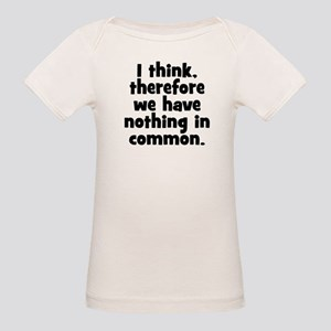 Nothing in Common Organic Baby T-Shirt
