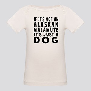 If Its Not An Alaskan Malamute T-Shirt