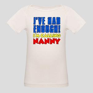 Had Enough Calling Nanny T-Shirt