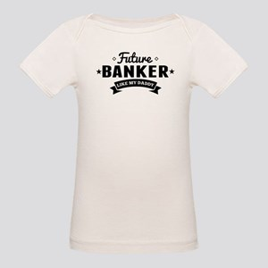Future Banker Like My Daddy T-Shirt