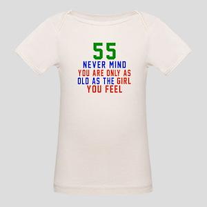 55 Never Mind Birthday Design Organic Baby T-Shirt