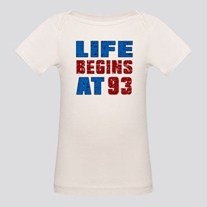 Life Begins At 93 Organic Baby T-Shirt