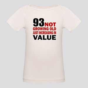93 Not Growing Old Organic Baby T-Shirt