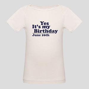 June 16 Birthday Organic Baby T-Shirt