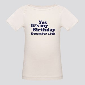 December 16th Birthday Organic Baby T-Shirt