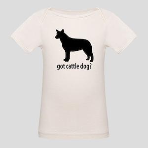 Got Cattle Dog? Organic Baby T-Shirt