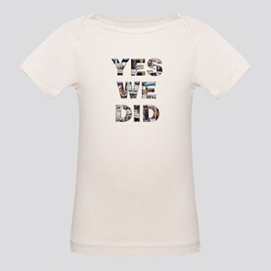 Yes We Did Organic Baby T-Shirt