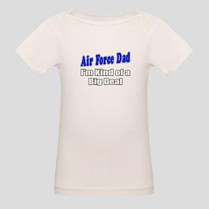 """Air Force Dad...Big Deal"" Organic Baby T-Shirt"