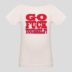 Go F Yourself Organic Baby T-Shirt