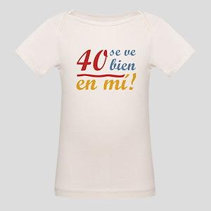 40th Birthday Looks Good Organic Baby T-Shirt