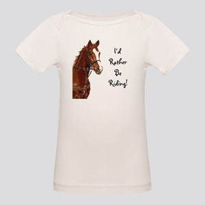 Id Rather Be Riding! Horse Organic Baby T-Shirt