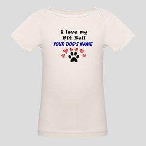 Custom I Love My Pit Bull T-Shirt