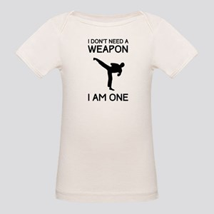 Don't need weapon I am one T-Shirt