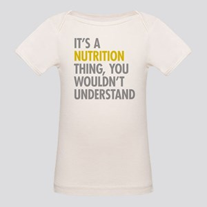 Its A Nutrition Thing Organic Baby T-Shirt
