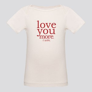 love you more. I win. T-Shirt