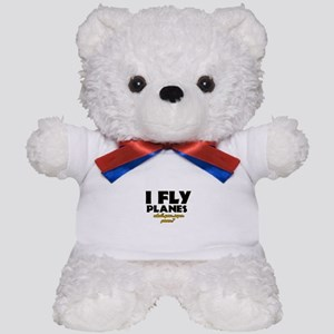 I Fly Planes what's your super power Teddy Bear