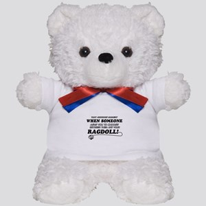 Funny Ragdoll designs Teddy Bear