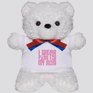 I Wear Pink For My Mom 16 Teddy Bear