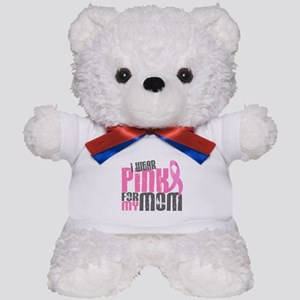 I Wear Pink For My Mom 6.2 Teddy Bear