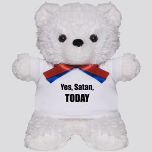 Yes, Satan, TODAY Teddy Bear
