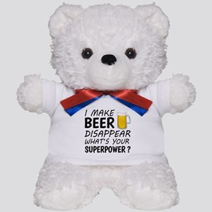 I Make Beer Disappear Teddy Bear