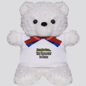 """Have No Fear...Urologist"" Teddy Bear"