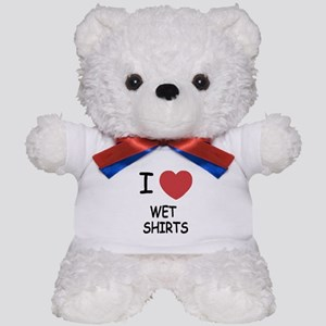 I heart wet shirts Teddy Bear