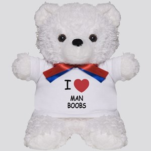 I heart man boobs Teddy Bear