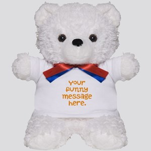 four line funny message Teddy Bear