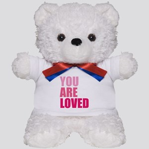 You Are Loved Teddy Bear
