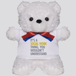 Social Work Thing Teddy Bear