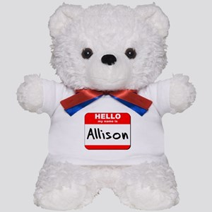 Hello my name is Allison Teddy Bear