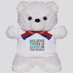 Believe There is Good Teddy Bear
