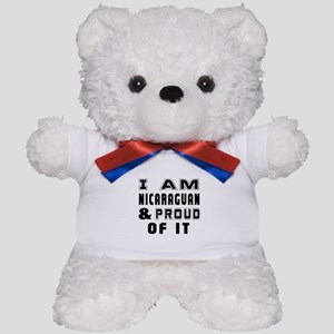 I Am Nicaraguan And Proud Of It Teddy Bear