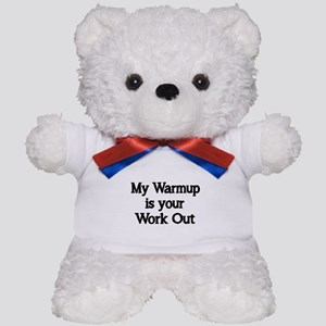 My Warm up is your Work Out Teddy Bear