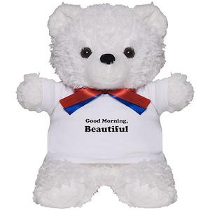 Good Morning Beautiful Teddy Bears Cafepress